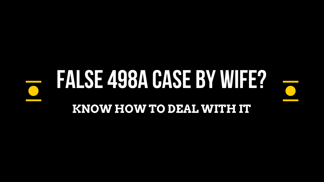 False 498A Case By Wife - Adv Bindu Dubey